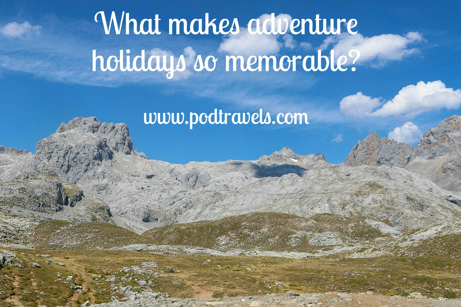 what makes adventure holidays so memorable pod travels